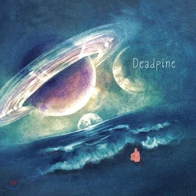 데드파인 (Deadpine) - 충분히 앓아내기