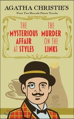 The Mysterious Affair at Styles and the Murder on the Links: Agatha Christie's First Two Hercule Poirot Novels