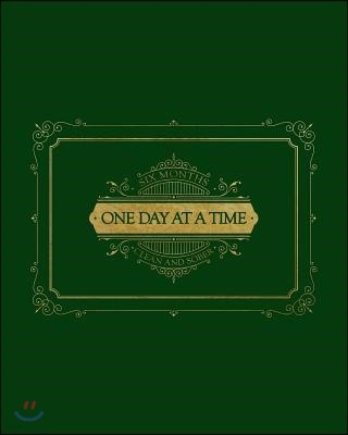 Six Months Clean and Sober - One Day at a Time: Gorgeous Green and Gold Theme to Celebrate Sobriety - This Prompted Journal Helps Work Through the Ste