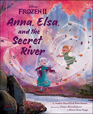 Anna, Elsa, and the Secret River : Frozen 2 Picture Book