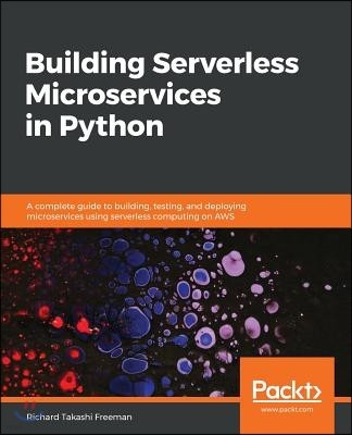Building Serverless Microservices in Python