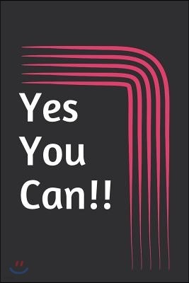 Yes You Can!!: Yes You Can Journal It's All about You Your Thoughts Dreams Hopes Aspirations.... Believe in Yourself