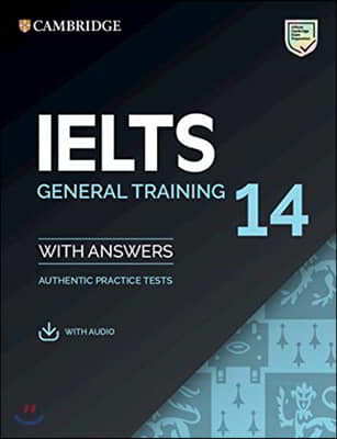 Cambridge IELTS 14 : General Training Student's Book with Answers