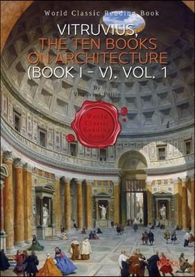 비트루비우스 건축 10서. 1권 : VITRUVIUS, The Ten Books on Architecture (BOOK I - V) Vol. 1 (영문판)