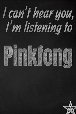 I can't hear you, I'm listening to Pinkfong creative writing lined journal: Promoting band fandom and music creativity through journaling...one day at