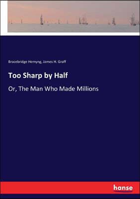 Too Sharp by Half