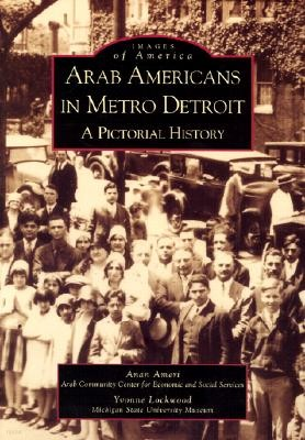Arab Americans in Metro Detroit: A Pictorial History