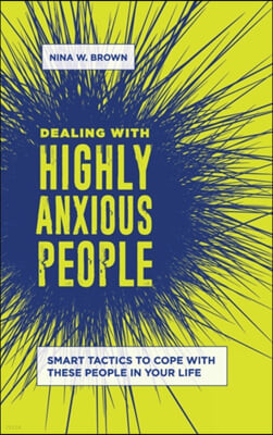Dealing with Highly Anxious People