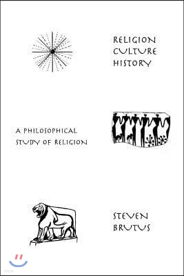 Religion, Culture, History: A Philosophical Study of Religion