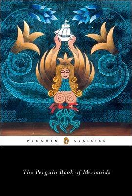 The Penguin Book of Mermaids