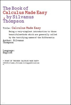 쉽게 만든 미적분학 수학 (The Book of Calculus Made Easy, by Silvanus Thompson)