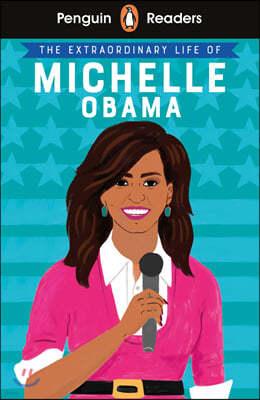 Penguin Readers Level 3: The Extraordinary Life of Michelle Obama (ELT Graded Reader)