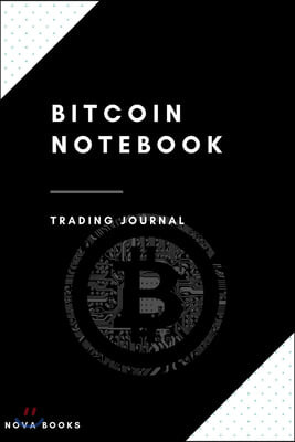 Bitcoin Notebook: Lined trading journal notebook for bitcoin lovers (6x9 in) [120 pages]: Elegant Notebook, Log, Diary & Journal - Writi
