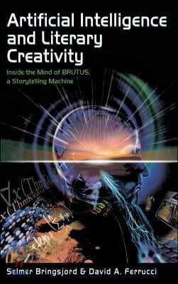 Artificial Intelligence and Literary Creativity