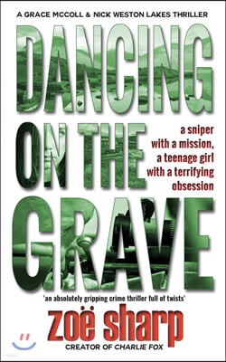 Dancing on the Grave: CSI Grace McColl & Detective Nick Weston Lakes crime thriller Book 1