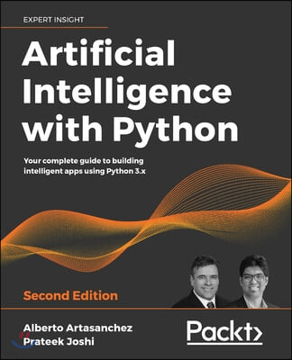 Artificial Intelligence with Python, 2/E