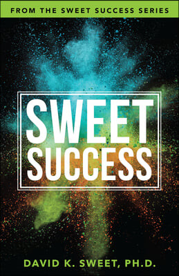 Sweet Success: Break Free from What's Holding You Back