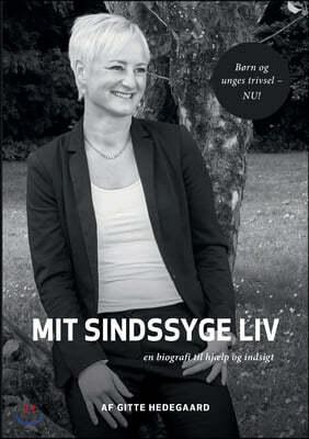 Mit Sindssyge Liv: En biografi til hjælp og indsigt