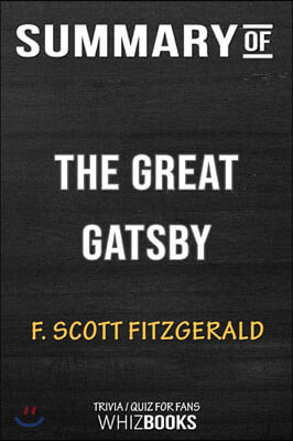 Summary of The Great Gatsby: Trivia/Quiz for Fans