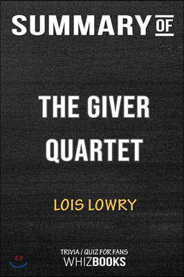 Summary of The Giver Quartet: Trivia/Quiz for Fans