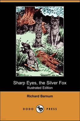 Sharp Eyes, the Silver Fox (Illustrated Edition) (Dodo Press)