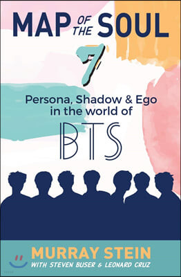 Map of the Soul - 7: Persona, Shadow & Ego in the World of BTS