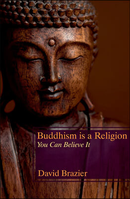 Buddhism is a Religion: You Can Believe It