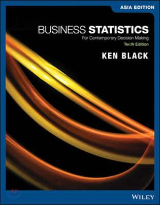 Business Statistics: For Contemporary Decision Making, 10/E (AE)