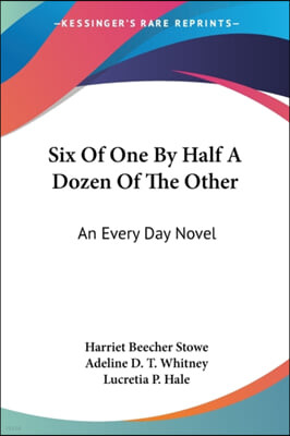 Six Of One By Half A Dozen Of The Other: An Every Day Novel