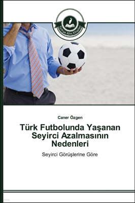 Turk Futbolunda Ya?anan Seyirci Azalmasının Nedenleri