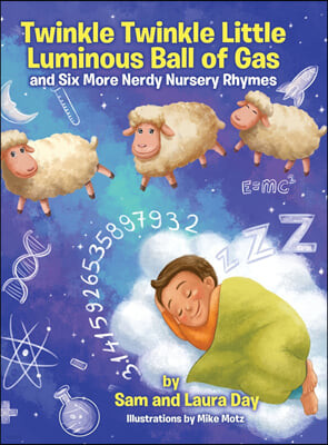 Twinkle Twinkle Little Luminous Ball of Gas and Six More Nerdy Nursery Rhymes