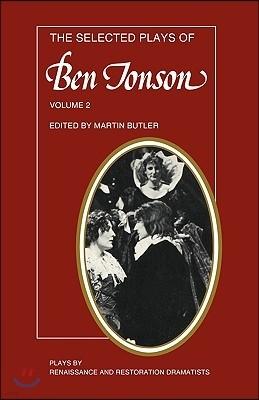 The Selected Plays of Ben Jonson: Volume 2: The Alchemist, Bartholomew Fair, the New Inn, a Tale of a Tub