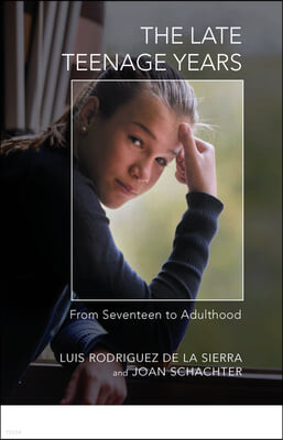The Late Teenage Years: From Seventeen to Adulthood
