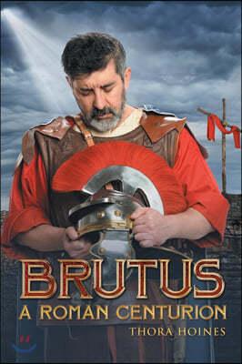 Brutus a Roman Centurion