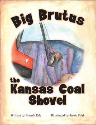 Big Brutus, the Kansas Coal Shovel