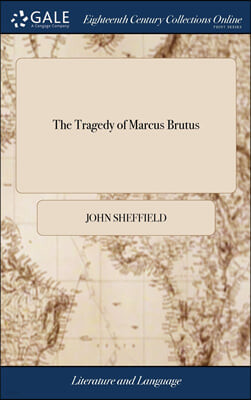 The Tragedy of Marcus Brutus