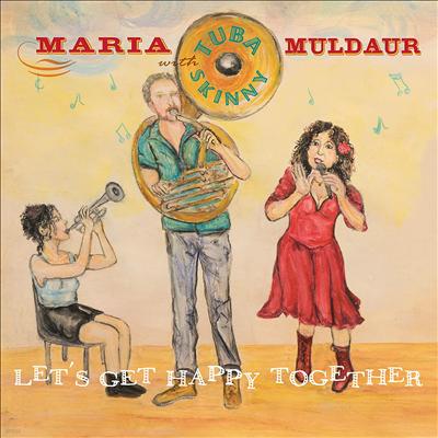 Maria Muldaur & Tuba Skinny - Let's Get Happy Together (CD)