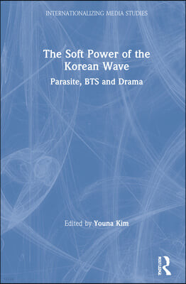 The Soft Power of the Korean Wave