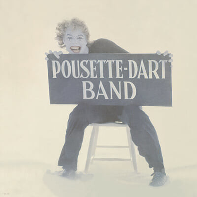 Pousette-Dart Band (포우세테-다트 밴드) - Pousette-Dart Band